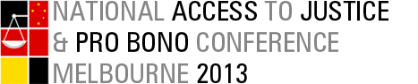 National Access to Justice and Pro Bono Conference 2013