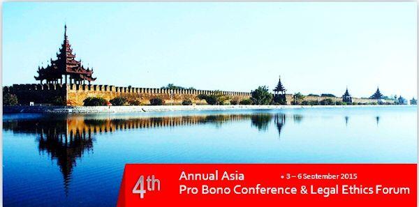4th Annual Asia Pro Bono Conference & Legal Ethics Forum